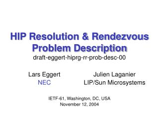 HIP Resolution  Rendezvous Problem Description draft-eggert-hiprg-rr-prob-desc-00