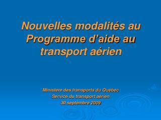Nouvelles modalit s au Programme d aide au transport a rien