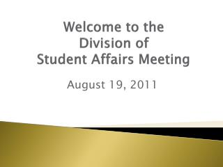 Welcome to the  Division of  Student Affairs Meeting