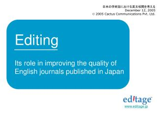 Editing  Its role in improving the quality of English journals published in Japan