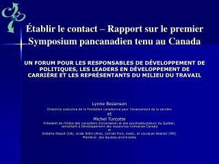tablir le contact   Rapport sur le premier Symposium pancanadien tenu au Canada   UN FORUM POUR LES RESPONSABLES DE D V