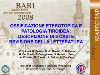 OSSIFICAZIONE ETEROTOPICA E PATOLOGIA TIROIDEA: DESCRIZIONE DI 6 CASI E REVISIONE DELLA LETTERATURA