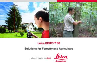 Leica DISTOTM D8 Solutions for Forestry and Agriculture