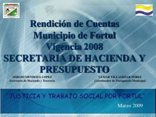 Rendici n de Cuentas Municipio de Fortul Vigencia 2008 SECRETARIA DE HACIENDA Y PRESUPUESTO