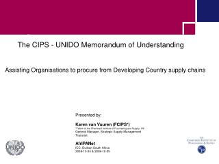 The CIPS - UNIDO Memorandum of Understanding    Assisting Organisations to procure from Developing Country supply chains