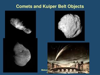 Comets and Kuiper Belt Objects