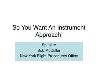 So You Want An Instrument Approach