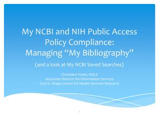 My NCBI and NIH Public Access Policy Compliance:  Managing  My Bibliography