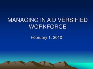 MANAGING IN A DIVERSIFIED WORKFORCE