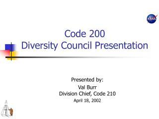 Code 200 Diversity Council Presentation