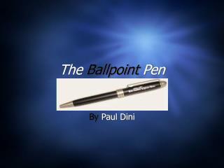 The Ballpoint Pen