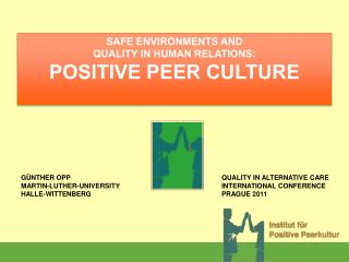 SAFE ENVIRONMENTS AND  QUALITY IN HUMAN RELATIONS: POSITIVE PEER CULTURE
