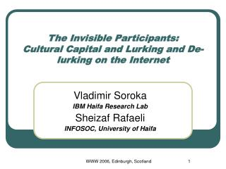 The Invisible Participants:  Cultural Capital and Lurking and De-lurking on the Internet
