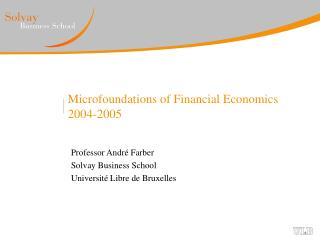 Microfoundations of Financial Economics 2004-2005