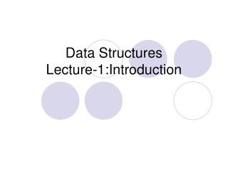 Data Structures Lecture-1:Introduction