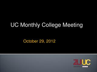 UC Monthly College Meeting