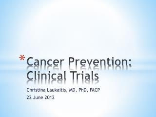 Cancer Prevention: Clinical Trials