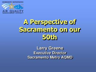 A Perspective of Sacramento on our 50th