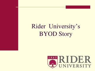 Rider  University s BYOD Story