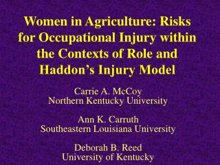 Women in Agriculture: Risks for Occupational Injury within the Contexts of Role and Haddon s Injury Model