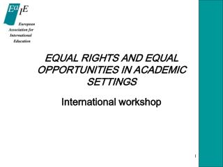 EQUAL RIGHTS AND EQUAL OPPORTUNITIES IN ACADEMIC SETTINGS