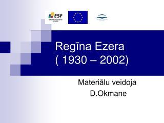 Regina Ezera  1930   2002