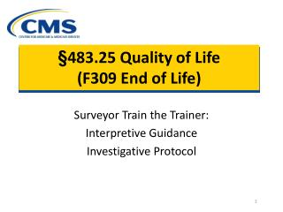 483.25 Quality of Life F309 End of Life