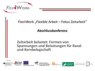 Flex4Work  Flexible Arbeit   Fokus Zeitarbeit    Abschlusskonferenz