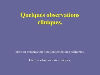 Quelques observations cliniques.