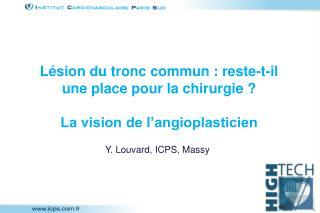 L sion du tronc commun : reste-t-il une place pour la chirurgie   La vision de l angioplasticien