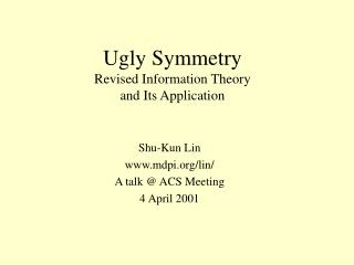 Ugly Symmetry Revised Information Theory and Its Application