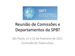Reuni o de Comiss es e Departamentos da SPBT