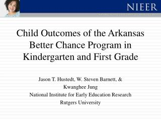 Child Outcomes of the Arkansas Better Chance Program in Kindergarten and First Grade