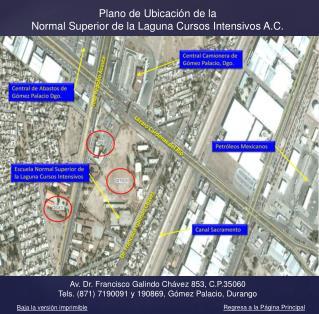 Plano de Ubicaci n de la Normal Superior de la Laguna Cursos Intensivos A.C.