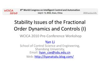 Stability Issues of the Fractional Order Dynamics and Controls I   WCICA 2010 Pre-Conference Workshop