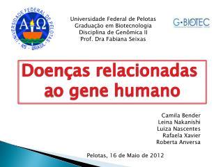 Universidade Federal de Pelotas Gradua  o em Biotecnologia  Disciplina de Gen mica II Prof. Dra Fabiana Seixas