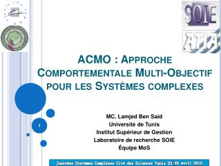 ACMO : Approche Comportementale Multi-Objectif pour les Syst mes complexes
