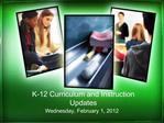 K-12 Curriculum and Instruction Updates