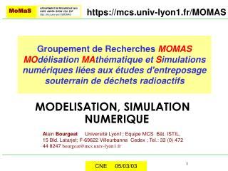 Groupement de Recherches MOMAS MOd lisation MAth matique et Simulations num riques li es aux  tudes dentreposage souterr
