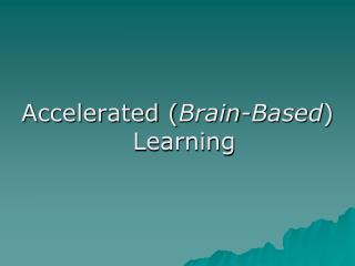 Accelerated Brain-Based Learning
