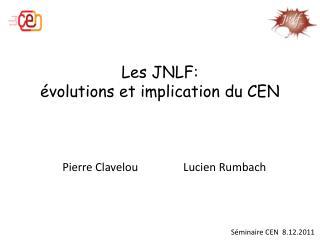 Les JNLF:   volutions et implication du CEN