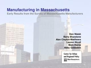 Manufacturing in Massachusetts Early Results from the Survey of Massachusetts Manufacturers