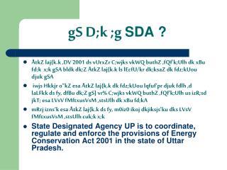 GS D;k ;g SDA