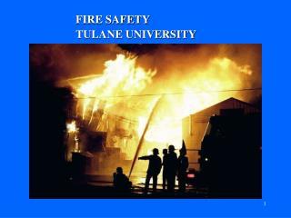 FIRE SAFETY TULANE UNIVERSITY
