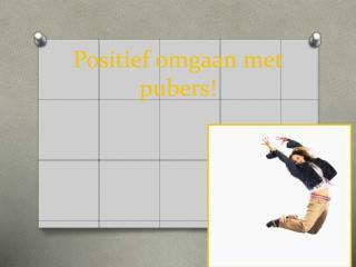 Positief omgaan met pubers