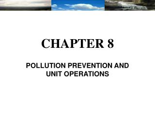 POLLUTION PREVENTION AND UNIT OPERATIONS