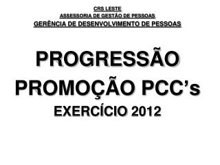 CRS LESTE ASSESSORIA DE GEST O DE PESSOAS GER NCIA DE DESENVOLVIMENTO DE PESSOAS  PROGRESS O PROMO  O PCC s EXERC CIO 20