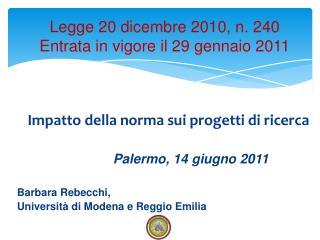 Legge 20 dicembre 2010, n. 240 Entrata in vigore il 29 gennaio 2011