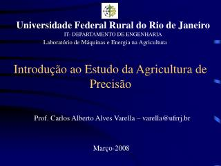 Prof. Carlos Alberto Alves Varella   varellaufrrj.br