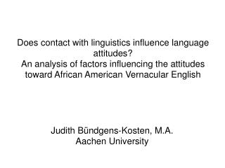 Does contact with linguistics influence language attitudes  An analysis of factors influencing the attitudes toward Afri
